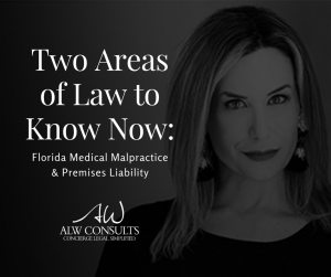 Two Areas of Law to Know Now: Florida Medical Malpractice & Premises Liability